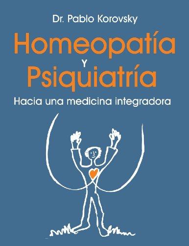 Homeopatía y psiquiatría Hacia una medicina integradora por Pablo Korovsky