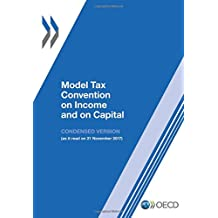 Model Tax Convention on Income and on Capital: Condensed Version 2017: Edition 2017: Volume 2017