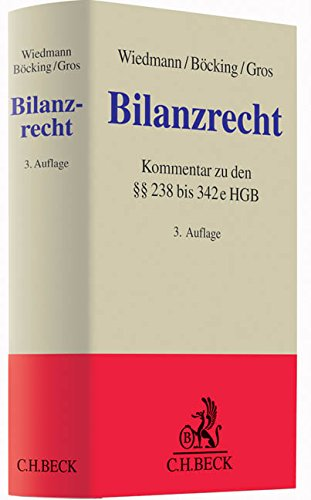 Bilanzrecht: Kommentar zu den §§ 238 bis 342e HGB (Grauer Kommentar)