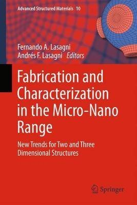 fabrication-and-characterization-in-the-micro-nano-range-new-trends-for-two-and-three-dimensional-st