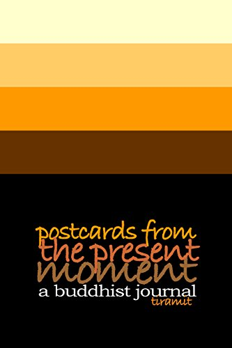 Postcards From the Present Moment: A Buddhist Journal by [mit, tira]