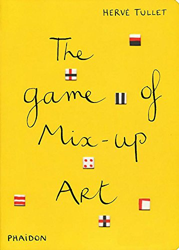 The Game of Mix-Up Art (Game Of. (Phaidon)) par Herve Tullet