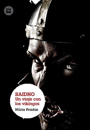Raidho. Un viaje con los vikingos (Grandes Lectores)