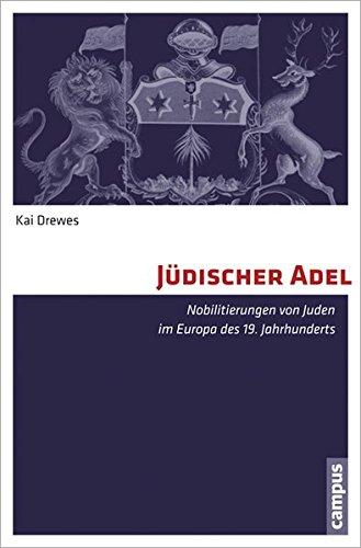 Jüdischer Adel: Nobilitierungen von Juden im Europa des 19. Jahrhunderts