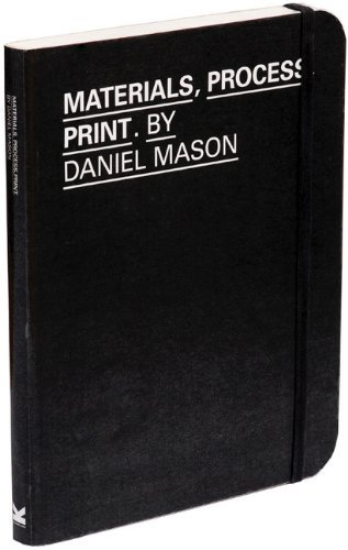 Materials, Process, Print: Creative Solutions for Graphic Design by Daniel Mason (2007-10-29)
