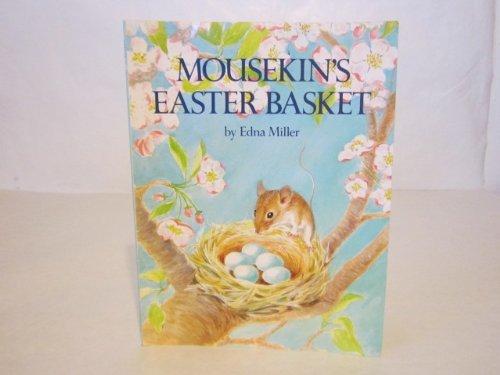 Mousekin's Easter Basket by Edna Miller (1989-02-01) par Edna Miller