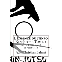 L Essence du Ninpo Nin-Jutsu. Tome 2 (Les trois visages de l'Homme Spirituel t. 4)