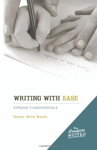 The Complete Writer: Writing with Ease: by Bauer, Susan Wise (2008) Hardcover