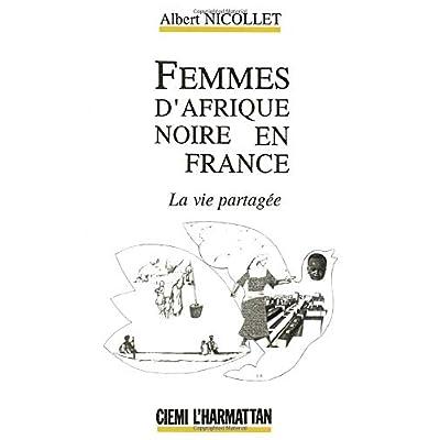 Femmes d'Afrique Noire en France: La vie partagée