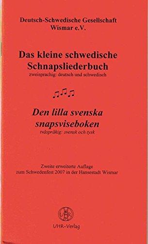 Das kleine schwedische Schnapsliederbuch /Den lilla svenska snapsviseboken: Zweisprachig: deutsch und schwedisch /tvasprakig: svensk och tysk