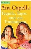 Tequila, Tapas und ein Traummann : Roman. Pavillon-Taschenbuch 220 ; 345321272X