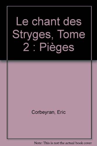 Le chant des stryges, tome 2 : Pièges