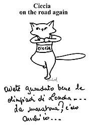Ciccia, un gatto on the Road again (illustrato) (Italian Edition)