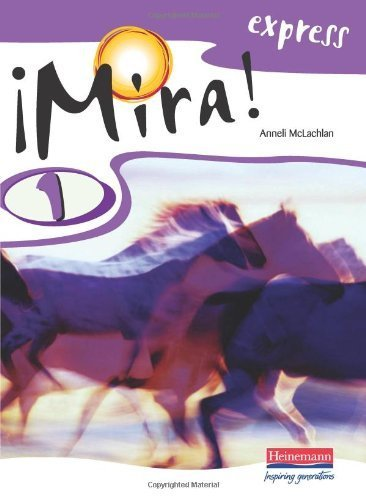 Mira! Express 1 Pupil Book: Year 8 (Mira! Express (for Year 8 starters)) by Ms Anneli Mclachlan (2006-09-04)