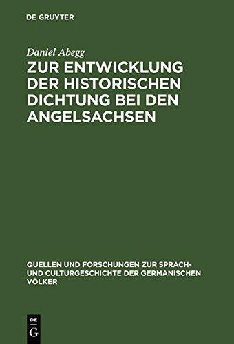 Zur Entwicklung der historischen Dichtung bei den Angelsachsen (Quellen und Forschungen zur Sprach- und Culturgeschichte der germanischen Völker)