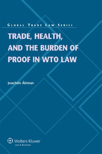 Trade, Health, and the Burden of Proof in WTO Law (Global Trade Law)