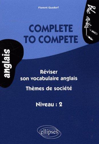 Complete Reviser Son Vocabulaire Anglais Themes & Societes Niveau 2