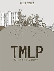 TMLP : Ta mère la pute - FAUVE D'ANGOULEME 2012 - PRIX REVELATION