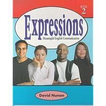 Expressions 2: Meaningful English Communication (Book 2) by David Nunan (2000-11-15)