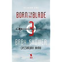 Baby Shower (Born to the Blade Season 1 Episode 3)