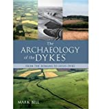 [( The Archaeology of the Dykes )] [by: Mark Bell] [Dec-2012]