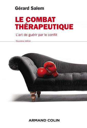 Le combat thérapeutique: L'art de guérir par le conflit par Gérard Salem