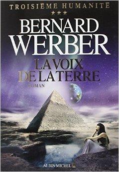 La Voix de la Terre de Bernard Werber ( 1 octobre 2014 )