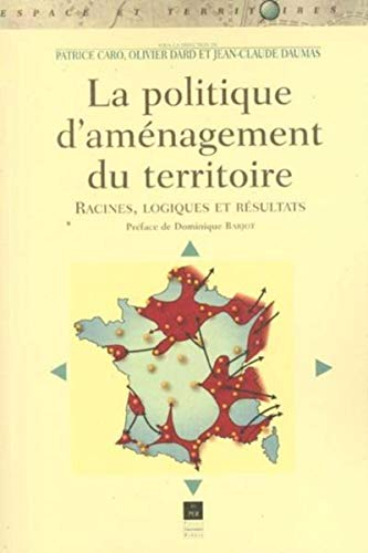 La politique d'aménagement du territoire. Racines, logiques et résultats PDF Books
