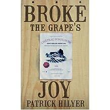 Broke the Grape's Joy [ BROKE THE GRAPE'S JOY ] by Hilyer, Patrick (Author ) on Mar-29-2012 Paperback