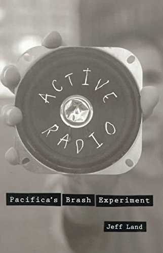 active-radio-pacifica-39-s-brash-experiment-by-jeffrey-land-published-april-1999
