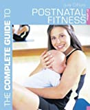 The Complete Guide to Postnatal Fitness (Complete Guides): Written by Judy DiFiore, 2003 Edition, (2Rev Ed) Publisher: A & C Black Publishers Ltd [Paperback]