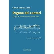 Organo dei cantori: Manuale per cantare da soli in notazione bianca (Antica Musica / Moderna Pratica)