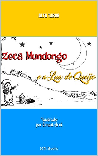 Zeca Mundongo e a Lua de Queijo (Portuguese Edition) (Mx-juvenile)
