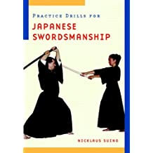 Practice Drills for Japanese Swordsmanship: Written by Nicklaus Suino, 1995 Edition, (2nd Revised edition) Publisher: Weatherhill Inc [Paperback]