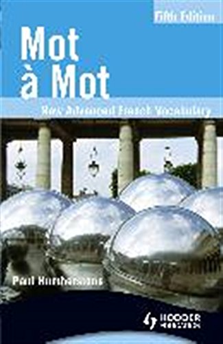 Mot a Mot Fifth Edition: New Advanced French Vocabulary par Paul Humberstone