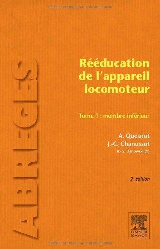 Rducation de l'appareil locomoteur. Tome 1 : Membre infrieur de Aude Quesnot (13 octobre 2010) Broch