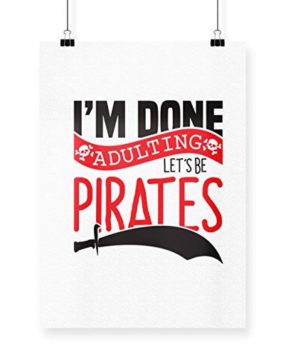 Done adulting Let 's werden Piraten Poster Druck Wall Art Design A4 weiß (Piraten Mantel Für Verkauf)