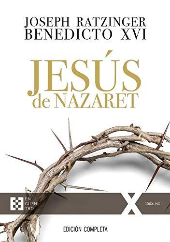 Jesús de Nazaret (Ed. completa) (100XUNO) por JOSEPH (BENEDICTO XVI) RATZINGER