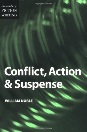 Conflict, Action and Suspense (Elements of Fiction Writing) New Edition by Noble, William published by Writer's Digest Books (2001)