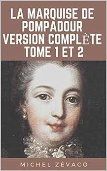 La Marquise De Pompadour (version Complète Tome 1 Et 2) por Michel  Zévaco epub