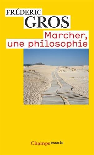 Marcher, une philosophie (Champs Essais) por Frederic Gros