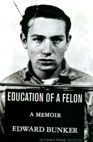Education of a Felon: A Memoir by Edward Bunker (2000-02-09)