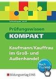 Prüfungswissen kompakt: Kaufmann/Kauffrau im Groß- und Außenhandel