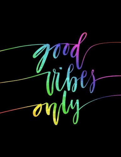 Good Vibes Only: 2018 Weekly Monthly Planner Inspirational Quotes + to Do Lists: Volume 1 (Good Vibes Planners)