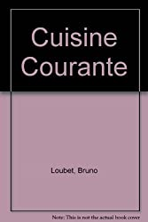 Cuisine Courante by Bruno Loubet (1991-10-17)