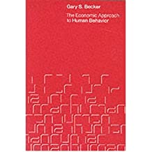 [(The Economic Approach to Human Behaviour)] [Author: Gary S. Becker] published on (September, 1978)