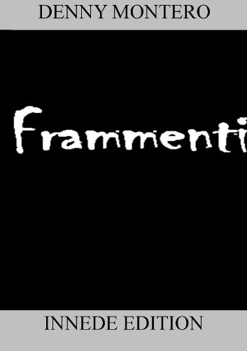 FRAMMENTI (RACCOLTA DI POESIE Vol. 2) (Italian Edition)