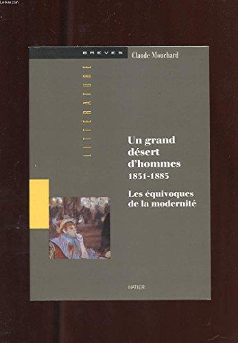 Un grand désert d'hommes, 1851-1885 : les équivoques de la modernité par Claude Mouchard