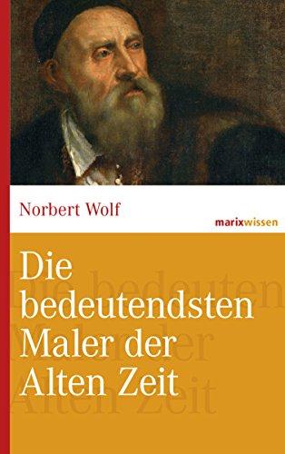 Die bedeutendsten Maler der Alten Zeit (marixwissen)