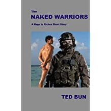 The Naked Warriors: A Rags to Riches Short Story